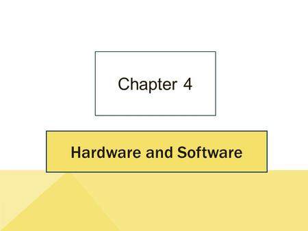 Chapter 4 Hardware and Software.