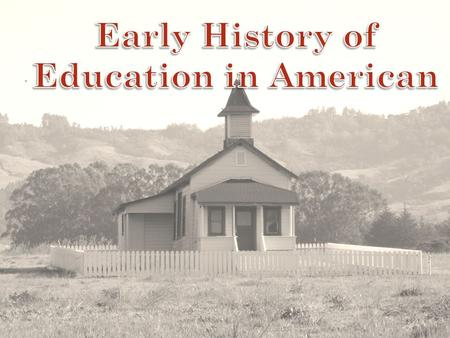 Early History of Education in American