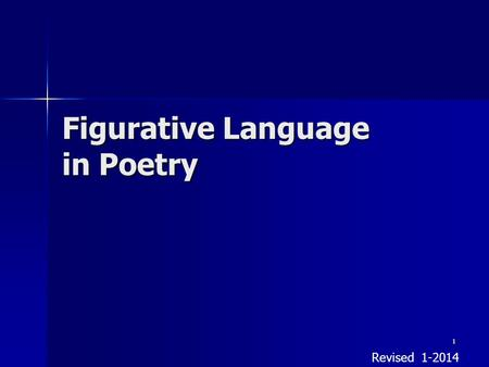 1 Figurative Language in Poetry Revised 1-2014. 2 Day 1.