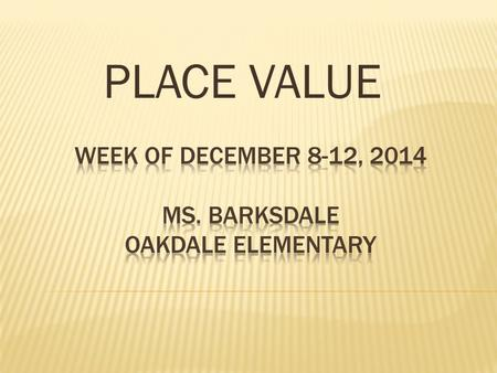 Week of December 8-12, 2014 ms. Barksdale oakdale elementary