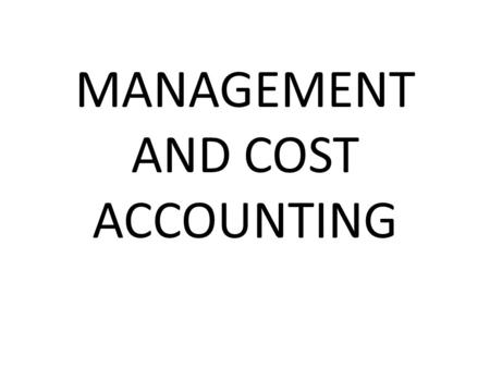 MANAGEMENT AND COST ACCOUNTING. CHAPTER II DEFINITIONS IN COST ACCOUNTING.
