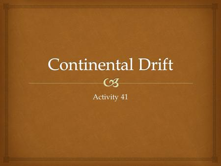 Continental Drift Activity 41.