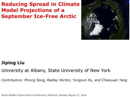 Liu, J. et al., PNAS, 2012 World Weather Open Science Conference, Montreal, Canada, August 17, 2014 Jiping Liu University at Albany, State University of.