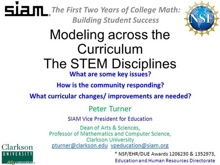 Modeling across the Curriculum The STEM Disciplines What are some key issues? How is the community responding? What curricular changes/ improvements are.