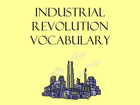 Industrial Revolution Vocabulary