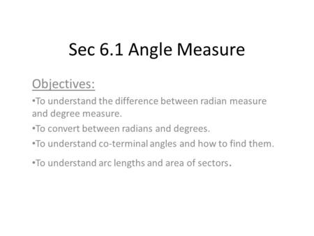 Sec 6.1 Angle Measure Objectives: