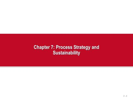 Chapter 7: Process Strategy and Sustainability