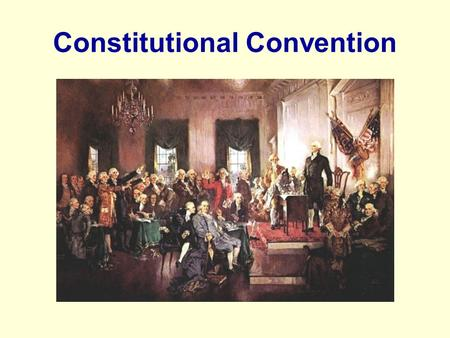 Constitutional Convention. 1-Explain separation of powers Total governmental power is not given to any one branch. Instead, some of the power is given.