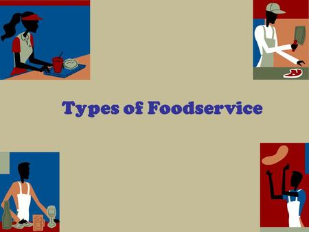 Types of Foodservice.