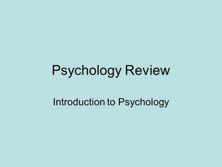 Psychology Review Introduction to Psychology. Which of the following is NOT a goal of psychology? a. Assumption b. Explanation c. Description d. prediction.