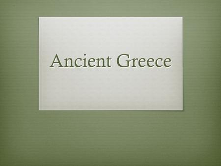 Ancient Greece. Homework Questions 1. What is a city-state? A City-State is a small, isolated nation made up of a city and the surrounding farmland. 2.