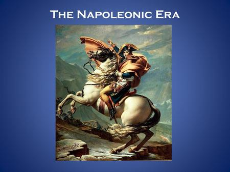 The Napoleonic Era 1. As the Reign of Terror came to an end, chaos engulfed France. While the Directory attempted to provide stability, it was too _____________________to.