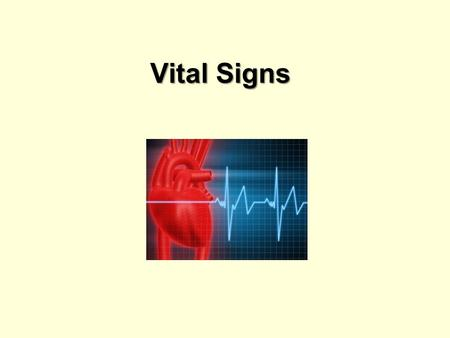 Vital Signs 3.01 Understand Diagnostic and Therapeutic Services Vital Signs Provide information about body function Include: –temperature –pulse –respiration.