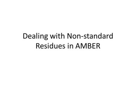 Dealing with Non-standard Residues in AMBER