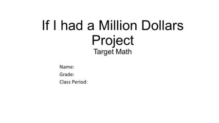 If I had a Million Dollars Project Target Math