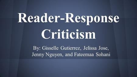 reader oriented criticism 53 instructional model: a merger of reader response theory and schemata theory   in literary studies, critics often assume that these public writings have.