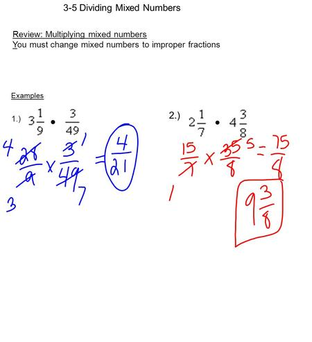 • • 2.) 3-5 Dividing Mixed Numbers Review: Multiplying mixed numbers