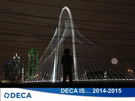 DECA IS… 2014-2015. Session Topics General DECA Updates for 2014-2015 Chapter Campaigns Competitive Event Changes for 2014-2015 Texas DECA State and District.
