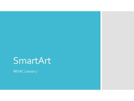 SmartArt (John Wiley & Sons, Inc., 2012) MOAC Lesson 7.