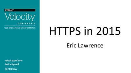 HTTPS in 2015 Eric Quick Introductions.