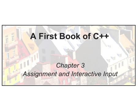 Chapter 3 Assignment and Interactive Input