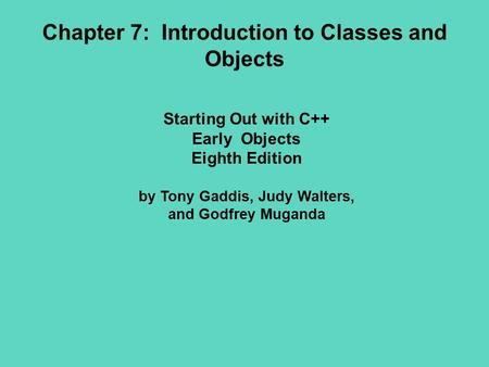 Chapter 7: Introduction to Classes and Objects