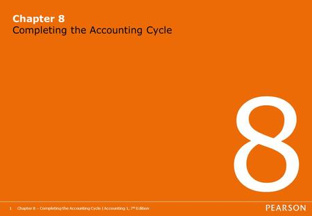 Chapter 8 Completing the Accounting Cycle