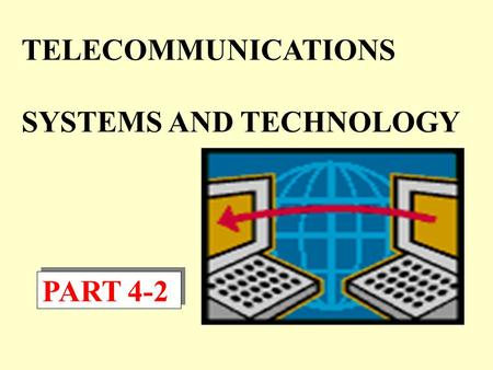TELECOMMUNICATIONS SYSTEMS AND TECHNOLOGY PART 4-2.