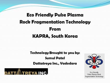 Eco Friendly Pulse Plasma Rock Fragmentation Technology From