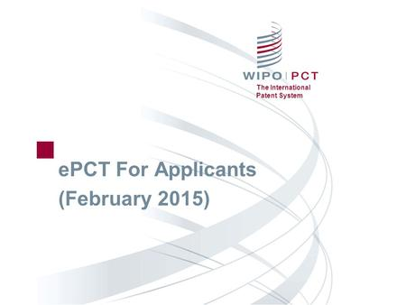 The International Patent System ePCT For Applicants (February 2015)