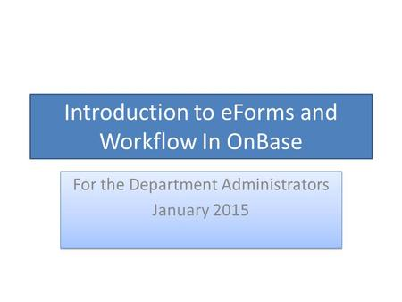 Introduction to eForms and Workflow In OnBase