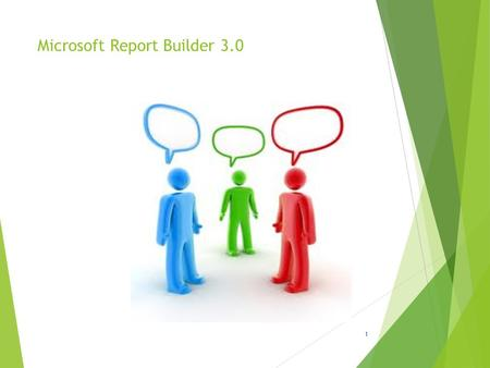 Microsoft Report Builder 3.0 1. Welcome  Name  Company Affiliation  Title/Function  Job Responsibility  Business Intelligence Experience  Did you.