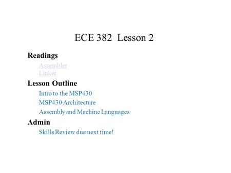 ECE 382 Lesson 2 Readings Lesson Outline Admin Assembler Linker