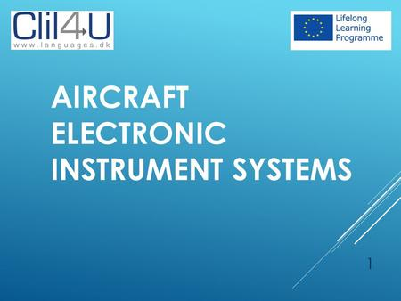 AIRCRAFT ELECTRONIC INSTRUMENT SYSTEMS 1. INTRODUCTION:  Instruments have a vital role in controlling aircraft  They are means of communicating data.