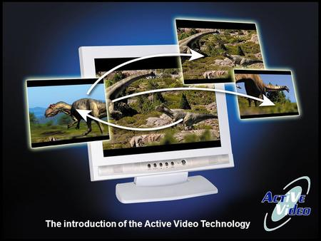 The introduction of the Active Video Technology. Current video technologies (television broadcast, films, advertisement) suggest to user the only variant.