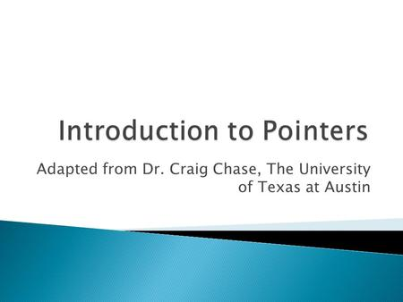 Adapted from Dr. Craig Chase, The University of Texas at Austin.