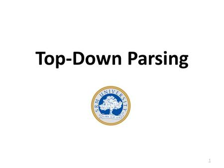 Top-Down Parsing 1. Relationship between parser types 2.
