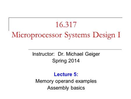 Microprocessor Systems Design I