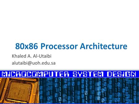 Khaled A. Al-Utaibi  The 8086 Registers  The 8086 Memory Addressing  The 8086 Memory Organization.