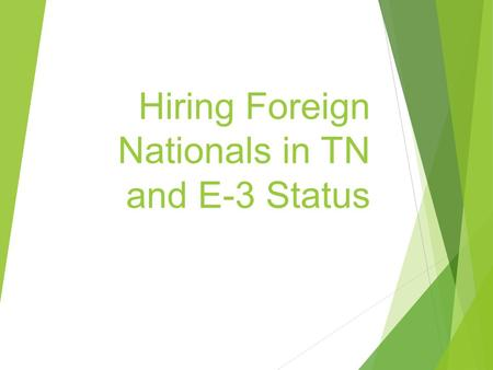 Hiring Foreign Nationals in TN and E-3 Status. E-3 Australian Specialty Occupation Employees  The E-3 category allows aliens who are nationals of the.