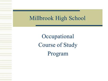 Millbrook High School Occupational Course of Study Program.
