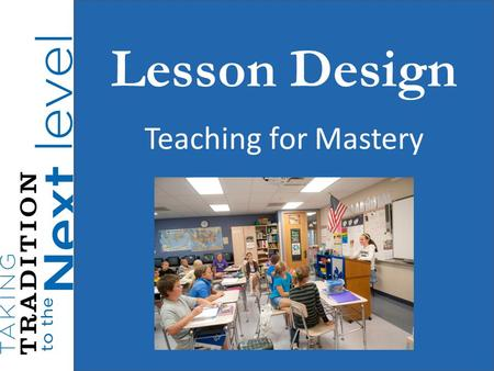 Lesson Design Teaching for Mastery.