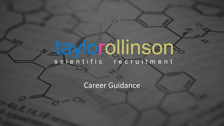 Career Guidance taylorollinson scientific recruitment.