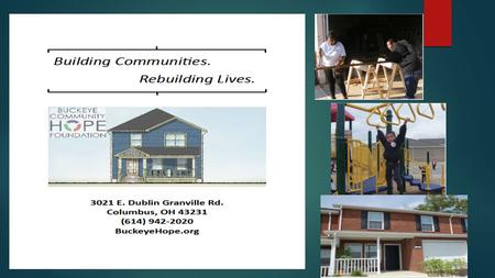 Buckeye Community Hope Foundation Relevant Qualifications, Resume and LIHTC Experience  Buckeye Community Hope Foundation (BCHF) is a non-profit developer.