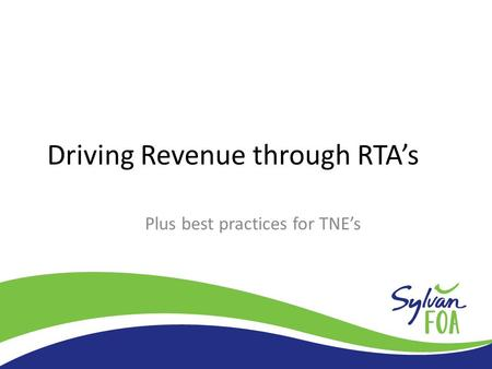 Driving Revenue through RTA's Plus best practices for TNE's.