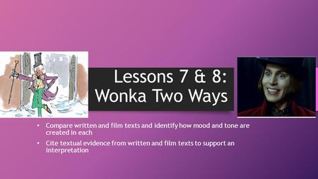 Lessons 7 & 8: Wonka Two Ways