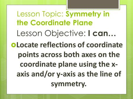 Lesson Topic: Symmetry in the Coordinate Plane