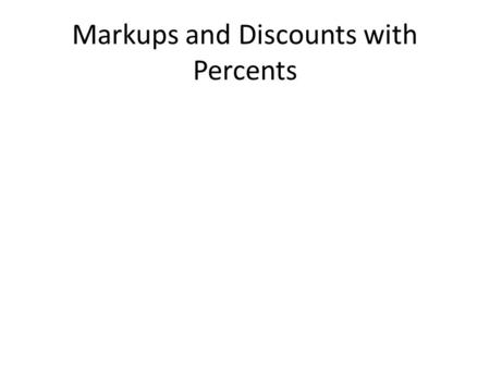 Markups and Discounts with Percents