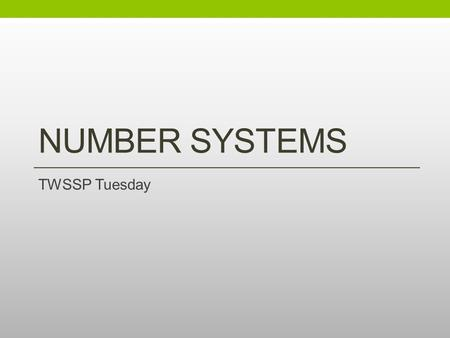 Number systems TWSSP Tuesday.