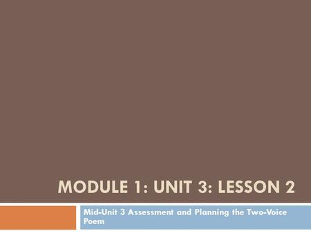 Mid-Unit 3 Assessment and Planning the Two-Voice Poem